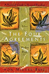 The Four Agreements: A Practical Guide to Personal Freedom (A Toltec Wisdom Book Book 1) Kindle Edition