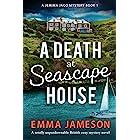 A Death at Seascape House: A totally unputdownable British cozy mystery novel (A Jemima Jago Mystery Book 1)