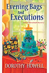 Evening Bags and Executions (Haley Randolph Mystery Series Book 6) Kindle Edition