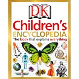 DK Children's Encyclopedia: The Book That Explains Everything