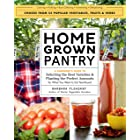 Homegrown Pantry: A Gardener's Guide to Selecting the Best Varieties & Planting the Perfect Amounts for What You Want to Eat