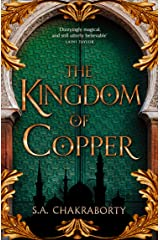 The Kingdom of Copper: Escape to a city of adventure, romance, and magic in this thrilling epic fantasy trilogy (The Daevabad Trilogy, Book 2) Kindle Edition