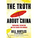 The Truth About China: Propaganda, patriotism and the search for answers (English Edition)