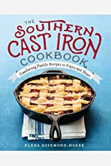 The Southern Cast Iron Cookbook: Comforting Family Recipes to Enjoy and Share Kindle Edition