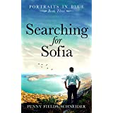 Searching for Sofia: Portraits in Blue - Book Three