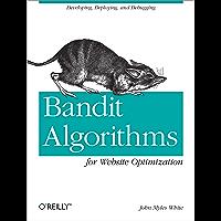 Bandit Algorithms for Website Optimization: Developing, Depl…