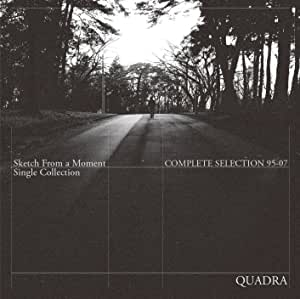 """Quadra Complete Selection 1995~2007 """"Sketch From a Moment"""" (CD2枚組、解説付き、新装アートワーク)"""