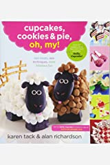 Cupcakes, Cookies, and Pie, Oh My!: New Treats, New Techniques, More Hilarious Fun Paperback