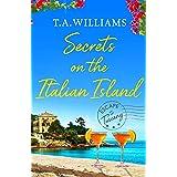 Secrets on the Italian Island (Escape to Tuscany Book 3)