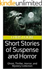 Short Stories of Suspense and Horror: Ghost, Thriller, Horror, and Mystery Collection (English Edition)