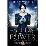 The Seeds of Power (Elan Intrigues Book 1)