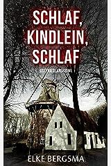 Schlaf, Kindlein, schlaf - Ostfrieslandkrimi (German Edition) Kindle Edition