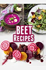 Beet Recipes: 50 Healthy & Delicious Recipes (Superfood Recipes Book 9) Kindle Edition