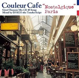 Couleur Café bis Nostalgique Paris Mixed by DJ KGO aka Tanaka Keigo Great Chanson Mixed CD 40 Songs