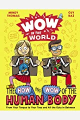 Wow in the World: The How and Wow of the Human Body Kindle Edition