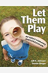 Let Them Play: An Early Learning (Un)Curriculum (NONE) (English Edition) Kindle版