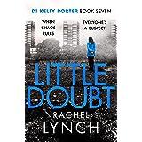 Little Doubt: DI Kelly Porter Book Seven: 7