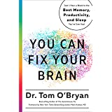 You Can Fix Your Brain: Just 1 Hour a Week to the Best Memory, Productivity, and Sleep You've Ever Had