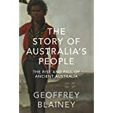 The Story of Australia's People Vol. I: The Rise and Fall of Ancient Australia