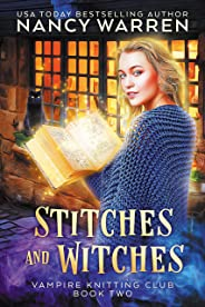 Stitches and Witches: A Paranormal Cozy Mystery (Vampire Knitting Club Book 2)