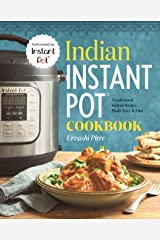 Indian Instant Pot® Cookbook: Traditional Indian Dishes Made Easy and Fast Kindle Edition