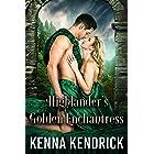 Highlander's Golden Enchantress: Scottish Medieval Highlander Romance (Legends of Highland Ladies Book 2)