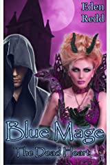 Blue Mage: The Dead Heart: A Fantasy Romance Adventure (Book 2) (Blue Mage Series) Kindle Edition