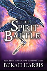 The Spirit Battle: Native Guardians Book 3 Kindle Edition
