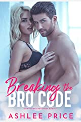 Breaking The Bro Code (Hawthorne Brothers Book 3) Kindle Edition