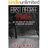 FIRST DEGREE RAGE: The True Story of 'The Assassin,' An Obsession, and Murder (English Edition)