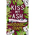 Kiss My Ash (The Bloomin' Psychic Book 4)