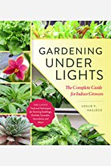Gardening Under Lights: The Complete Guide for Indoor Growers Kindle Edition