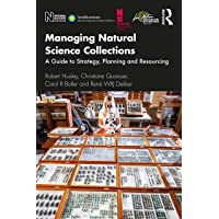 Managing Natural Science Collections: A Guide to Strategy, P…