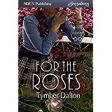 For the Roses [Suncoast Society] (Siren Publishing Sensations)