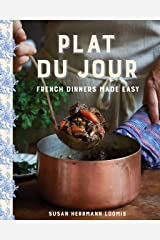Plat du Jour: French Dinners Made Easy Kindle Edition