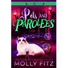 Pets & Parolees: A Hilarious Mystery Starring a Shifter Stuck in Cat Form (Claw & Order Book 3)