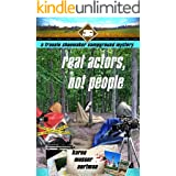 Real Actors, Not People (The Frannie Shoemaker Campground Mysteries Book 8)