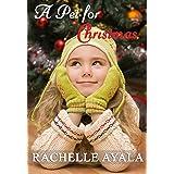 A Pet for Christmas (A Veteran's Christmas Book 2)