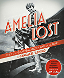 Amelia Lost: The Life and Disappearance of Amelia Earhart (English Edition)
