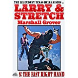 Larry and Stretch 8: The Fast Right Hand (A Larry and Stretch Western)
