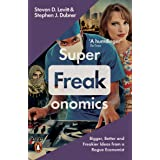 Superfreakonomics: Global Cooling, Patriotic Prostitutes And Why Suicidebombers Should Buy Life Insurance
