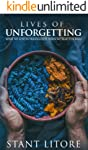 Lives of Unforgetting: What We Lose in Translation When We Read the Bible, and A Way of Reading the Bible as a Call to...