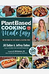 Plant Based Cooking Made Easy: Over 100 Recipes Kindle Edition