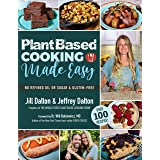 Plant Based Cooking Made Easy: Over 100 Recipes