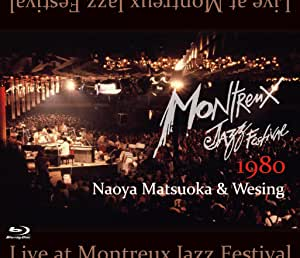 松岡直也&ウィシング 『ライヴ・アット・モントルー・ジャズ・フェスティバル1980』 Blu-ray【デジタル・リマスター版】