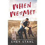 When We Met: A Small Town Single Dad Romance