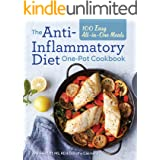 The Anti-Inflammatory Diet One-Pot Cookbook: 100 Easy All-in-One Meals