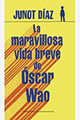 La maravillosa vida breve de Óscar Wao (Spanish Edition) Kindle Edition