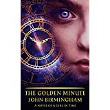 The Golden Minute: A Girl in Time Novel