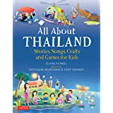 All About Thailand: Stories, Songs, Crafts and Games for Kids